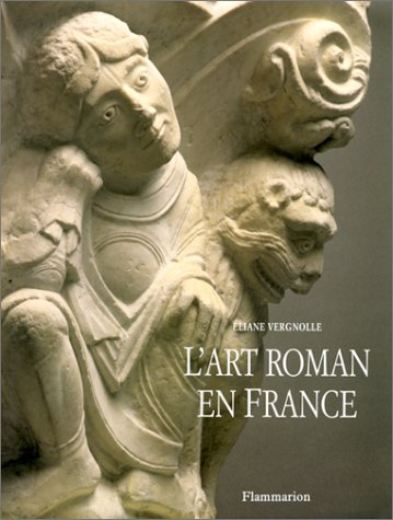 L'Art roman en France : Architecture - Sculpture - Peinture par Eliane Vergnolle