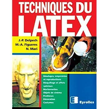 Techniques du latex: Moulage , empreintes,et reproductions