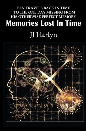 Memories Lost In Time: Ben travels back in time to the one day missing from his otherwise perfect memory