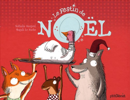 Le Festin de Noël par Nathalie Dargent, Magali Le Huche