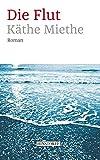 Buchinformationen und Rezensionen zu Die Flut von Käthe Miethe