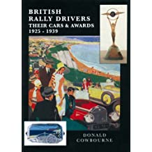 British Rally Drivers: Their Cars and Awards 1925-1939