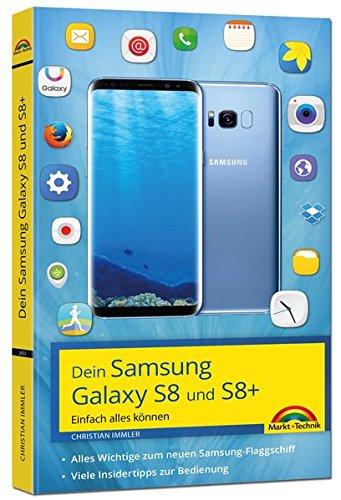 Samsung Galaxy S8 und S8+ - Einfach alles können - Tipps und Tricks - aktuell mit Android 7