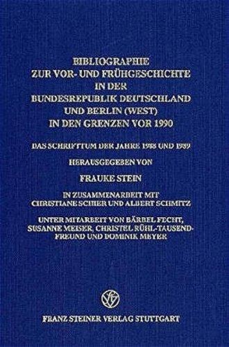 Bibliographie zur Vor- und Frühgeschichte in der Bundesrepublik Deutschland und Berlin (West) in den Grenzen vor 1990: Das Schrifttum der Jahre 1988 und 1989