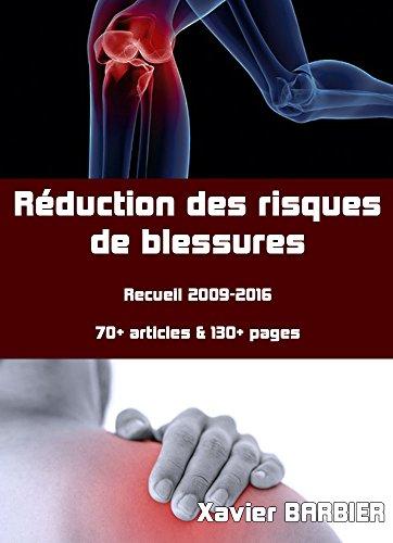Réduction des risques de blessures: Recueil 2009-2016 par Xavier BARBIER