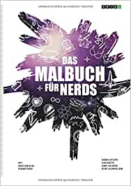 Das Malbuch für Nerds. Geek-Stuff, Gadgets und Aliens zum Ausmalen: Malbuch für Erwachsene: GRIN Verlag