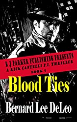 Rick Cantelli, P.I. (Book 5) Blood Ties (Private Detectives Action and Humor)