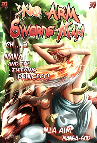 No Arm Swordsman: Chapter 2. Nana And The Thieving Princess! (English Edition)