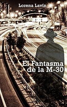 El fantasma de la M-30 (Spanish Edition)