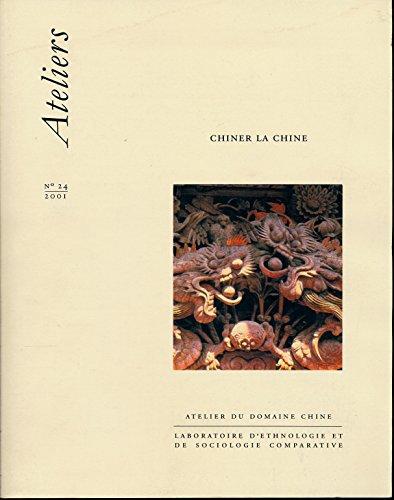 Ateliers N 24 : Chiner la Chine - Textes recueillis par Brigitte Baptandier - A propos des Dulong , La fte de Guzang chez les Miao de Xijiang , Nisi l'criture des Nipa , Dixia Chengdu / Chengdu Underground ...
