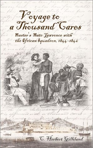 Voyage to a Thousand Cares: Master's Mate Lawrence with the African Squadron 1844-1846