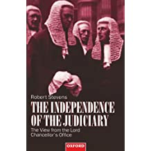 The Independence of the Judiciary: The View from the Lord Chancellor's Office