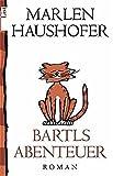Bartls Abenteuer: Roman - Marlen Haushofer