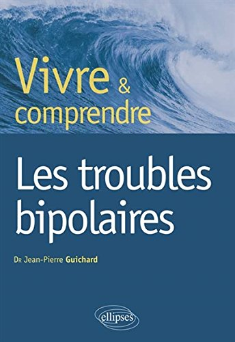Vivre & Comprendre les Troubles Bipolaires
