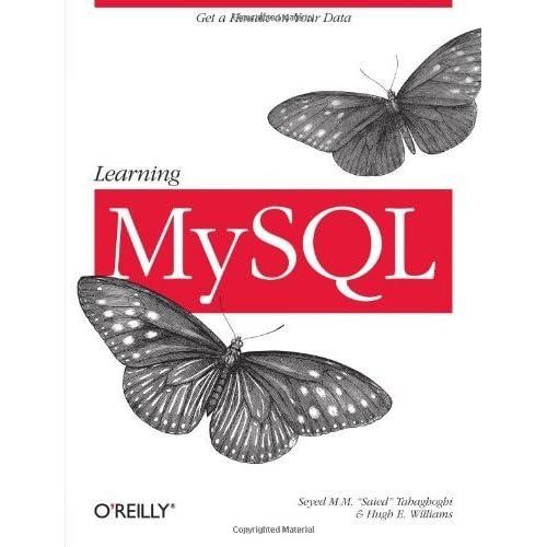 Learning MySQL by Seyed M.M. (Saied) Tahaghoghi, Hugh Williams (2006) Paperback