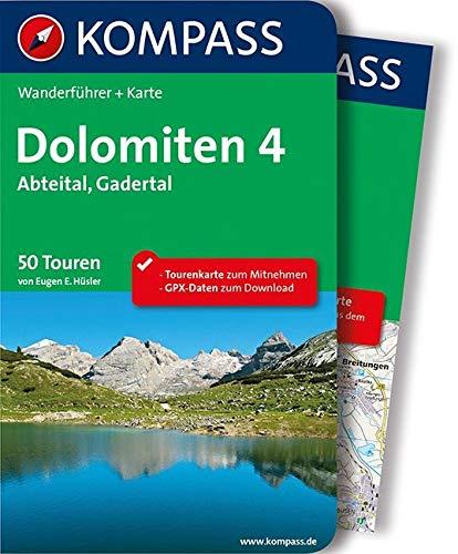KOMPASS Wanderführer Dolomiten 4, Abteital, Gadertal: Wanderführer mit Extra-Tourenkarte 1:35.000, 50 Touren, GPX-Daten zum Download.