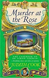 Murder at the Rose (The casebook of Dr Simon Forman)