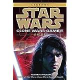 Siege: Star Wars Legends (Clone Wars Gambit) (Star Wars: Clone Wars Gambit - Legends) by Karen Miller (2010-07-06)