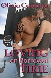 Loving on Borrowed Time: Lovers' Leap by Olivia Cunning (2011-06-15)