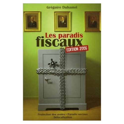 Les paradis fiscaux de Grégoire Duhamel ( 6 avril 2006 )