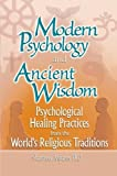 Modern Psychology and Ancient Wisdom: Psychological Healing Practices from the World's Religious Traditions (David Fulton / Nasen) by Sharon G. Mijares (2002-12-18)