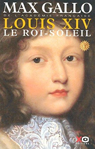 Louis XIV (1) : Le roi-soleil