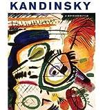 By Angela Lampe ; Brady Roberts ; Anna Hiddleston-Galloni ; Rachel Milliez ( Author ) [ Kandinsky: A Retrospective By Ju