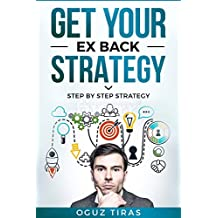 GET YOUR EX BACK STRATEGY: STEP BY STEP STRATEGY