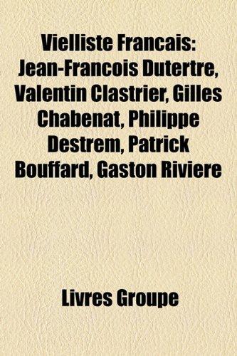 Vielliste Franais: Jean-Franois Dutertre, Valentin Clastrier, Gilles Chabenat, Philippe Destrem, Patrick Bouffard, Gaston Rivire