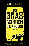 Ins Gras beißen die andern: Roman bei Amazon kaufen
