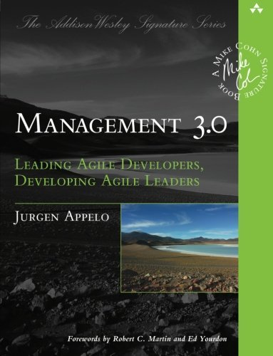 Management 3.0: Leading Agile Developers, Developing Agile Leaders (Addison-Wesley Signature Series (Cohn)) by Jurgen Appelo (2011-01-07)