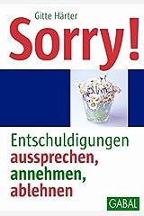 Sorry!: Entschuldigungen aussprechen, annehmen, ablehnen (Whitebooks) Gebundene Ausgabe