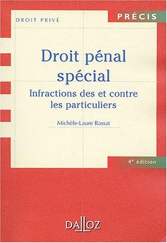 Droit pénal spécial : Infractions des et contre les particuliers par Michèle-Laure Rassat
