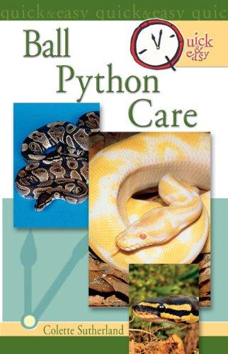 Quick & Easy Ball Python Care (English Edition) -