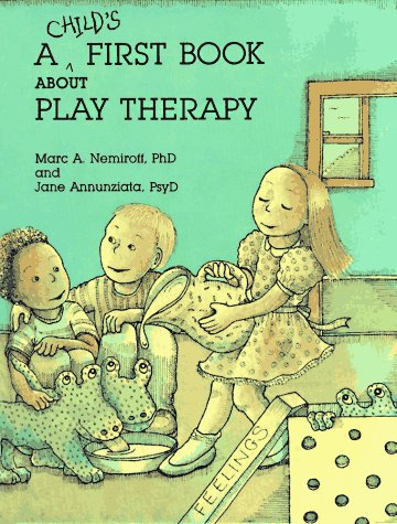 A Child's First Book About Play Therapy por Marc A. Nemiroff