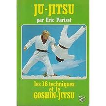 Ju-Jitsu : les 16 techniques et le Goshin-Jitsu