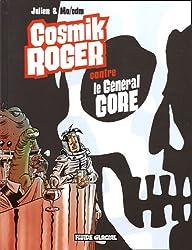 Cosmik Roger, Tome 3 : Cosmik Roger contre le général Gore