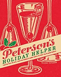 Peterson's Holiday Helper: Festive Pick-Me-Ups, Calm-Me-Downs, and Handy Hints to Keep You in Good Spirits by Valerie Peterson (2008-10-07)