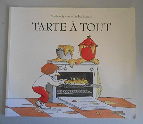 Tarte à tout / Sylvander, Matthieu/Poussier, Audrey / Réf: 29245