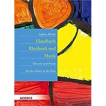 Handbuch Rhythmik und Musik: Theorie und Praxis für die Arbeit in der Kita