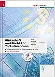 Wirtschaft und Recht für Techniker/innen IV HTL: inkl. Übungs-CD-ROM