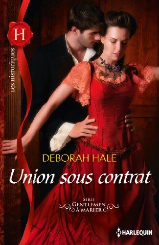 Union sous contrat : Série Gentleman à marier, vol. 2 par Deborah Hale