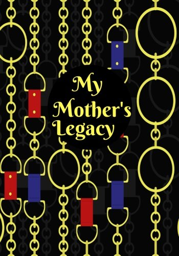 My Mother's Legacy: Preserve Memories, Leave Your Legacy, Memoirs Log, Journal, A Keepsake Notebook For Mothers To Fill In With others Inspirational 7
