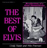 The Best of Elvis: Recollections of a Great Humanitarian by Cindy Hazen (1992-06-02)