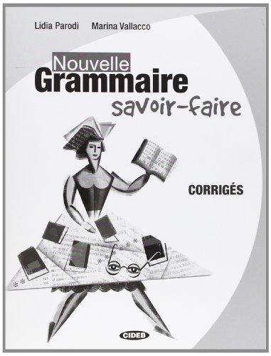 Nouvelle grammaire savoir faire. Corrigés (Francese. Grammatica)
