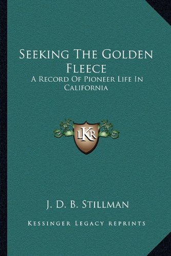Seeking the Golden Fleece: A Record of Pioneer Life in California