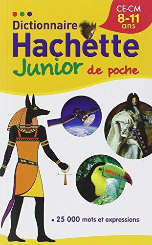 Dictionnaire Hachette Junior de poche : ...