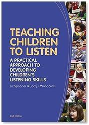 Teaching Children to Listen: A practical approach to developing children\'s listening skills