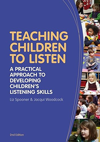 Teaching Children to Listen: A practical approach to developing children's listening skills