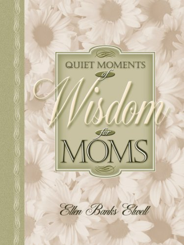 Quiet Moments of Wisdom for Moms (Quiet Moments for Moms)